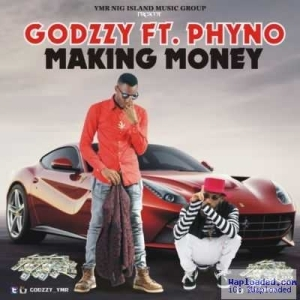 Godzzy - Making Money ft. Phyno